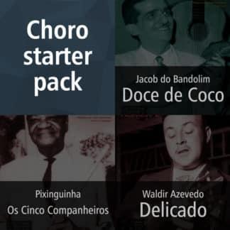 Choro starter pack